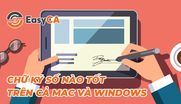 chữ ký số nào tốt cho mac và windows